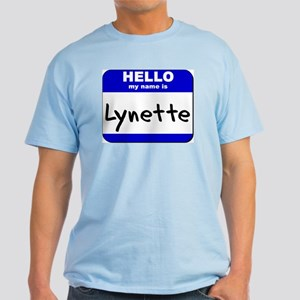 hello my name is lynette Light T-Shirt