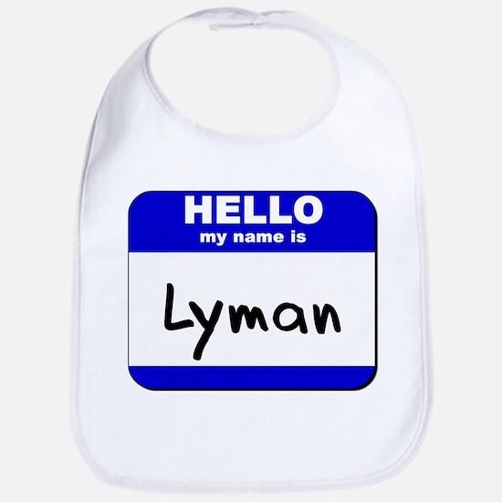 hello my name is lyman  Bib