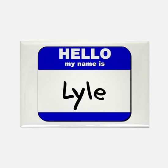 hello my name is lyle Rectangle Magnet