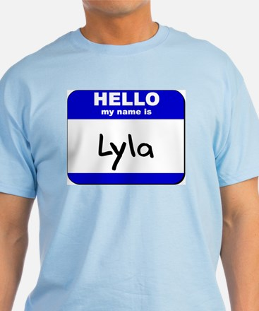 hello my name is lyla T-Shirt