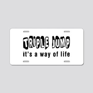 Triple Jump it is a way of life Aluminum License P