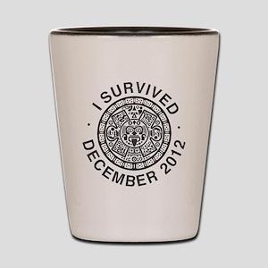 I survived the Mayan calendar Shot Glass