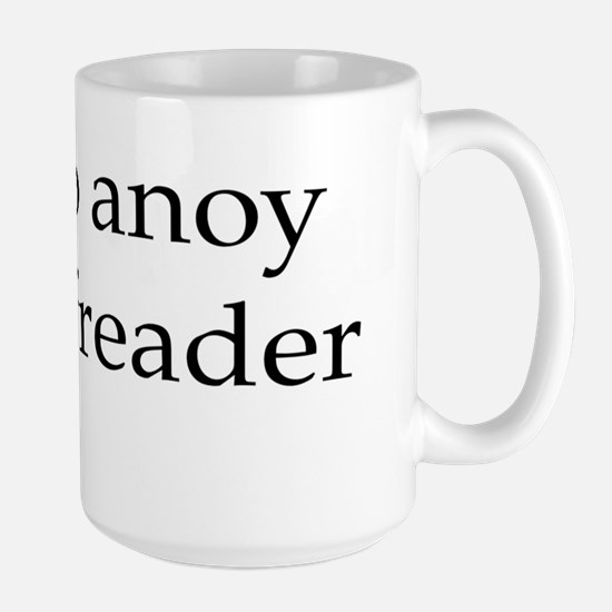 How to anoy a proofreader Large Mug