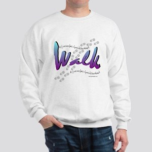 Walk - Just one foot Sweatshirt