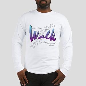 Walk - Just one foot Long Sleeve T-Shirt