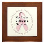I Support My Sister Vicky - Custom Framed Tile