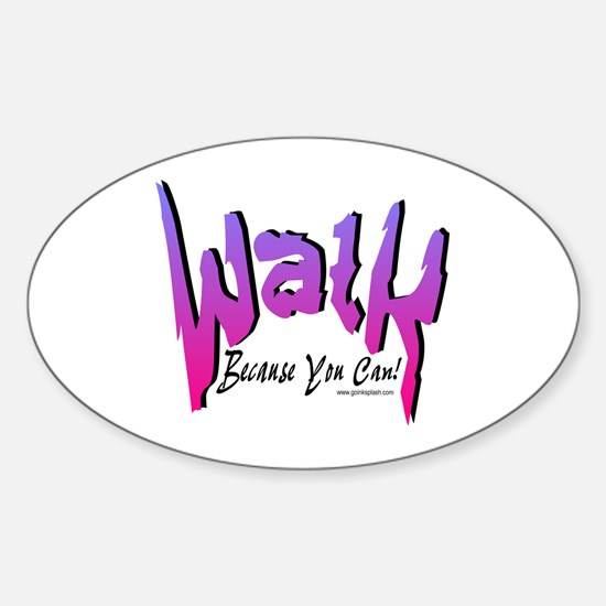 Walk Because you can! Pink Oval Decal