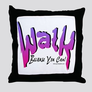 Walk Because you can! Pink Throw Pillow