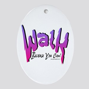 Walk Because you can! Pink Oval Ornament