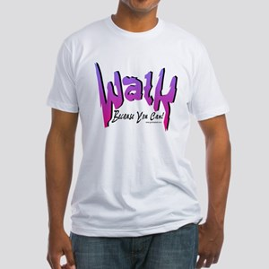 Walk Because you can! Pink Fitted T-Shirt