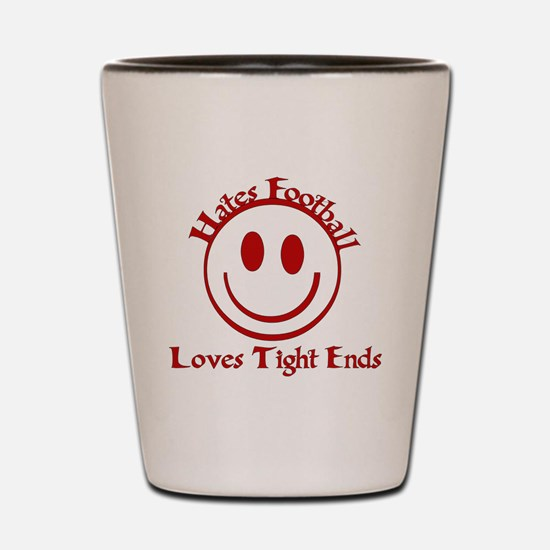 Hates Football Loves Tight Ends Shot Glass
