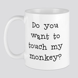 Do you want to touch my monke Mug