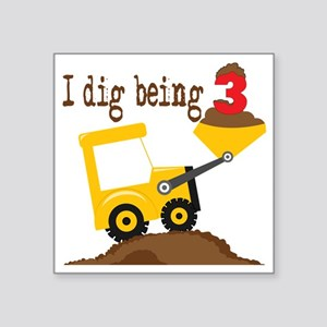 "I Dig Being 3 Square Sticker 3"" x 3"""