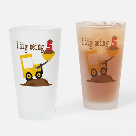 I Dig Being 5 Drinking Glass