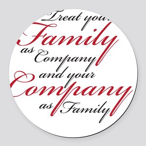 Treat Family as Company Round Car Magnet