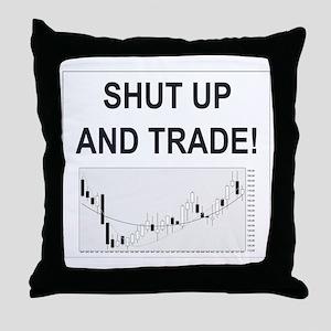 Shut up and trade! Throw Pillow