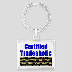 Certified tradeaholic Landscape Keychain