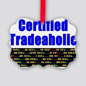 Certified tradeaholic Picture Ornament