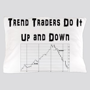 Trend traders do it up and down Pillow Case