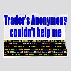 Traders anonymous couldnt help me Pillow Case