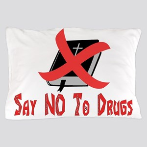Say No To Drugs Pillow Case