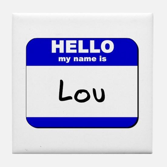 hello my name is lou  Tile Coaster