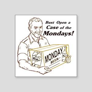 "Case of the Mondays Square Sticker 3"" x 3"""
