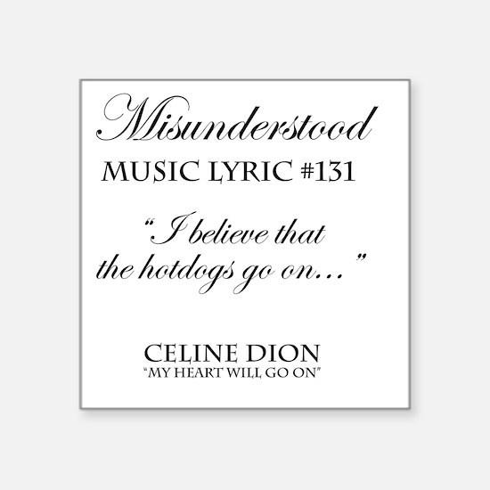 "Misunderstood Lyric #131 Square Sticker 3"" x 3"""