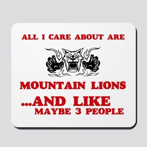 All I care about are Mountain Lions Mousepad