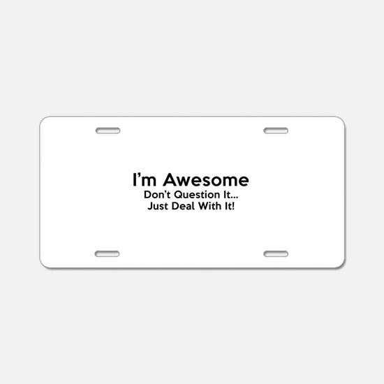 I'm Awesome Aluminum License Plate