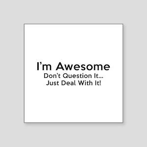 "I'm Awesome Square Sticker 3"" x 3"""
