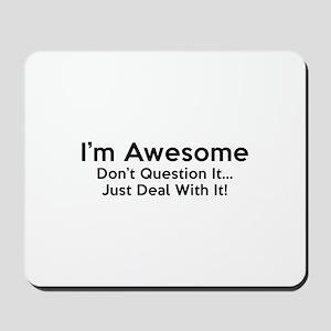 I'm Awesome Mousepad