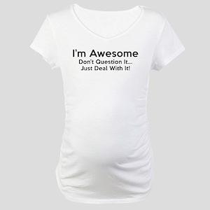 I'm Awesome Maternity T-Shirt