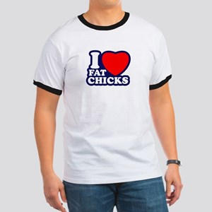 I Love Fat Chicks Ringer T