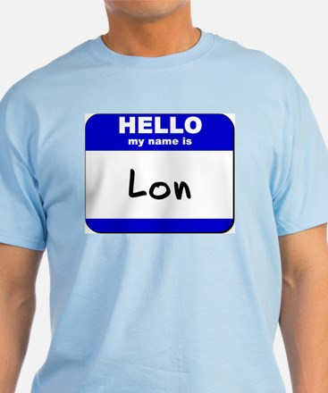 hello my name is lon T-Shirt
