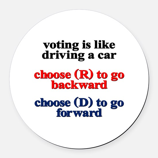 Voting Is Like Driving A Car Round Car Magnet