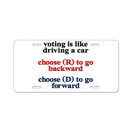 Voting Is Like Driving A Car Aluminum License Plat by