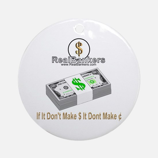 If It Dont Make Money Ornament (Round)