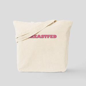 BREASTFED PINK BREASTFEEDING SHIRT Tote Bag