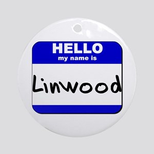 hello my name is linwood  Ornament (Round)