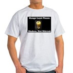 Shaken. Not Stirred Light T-Shirt