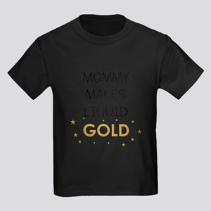 MOMMY MAKES LIQUID GOLD T-Shirt