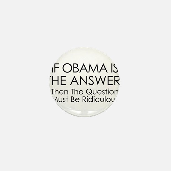 If Obama Is The Answer Mini Button (10 pack)