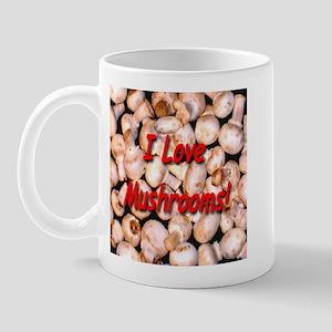I Love Mushrooms! Mug