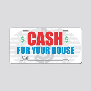 Cash for Your House Aluminum License Plate