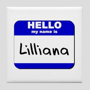 hello my name is lilliana  Tile Coaster