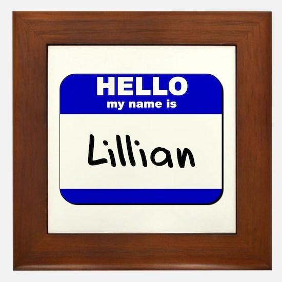 hello my name is lillian  Framed Tile