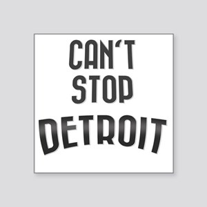 "Cant stop detroit  2800 x 2 Square Sticker 3"" x 3"""