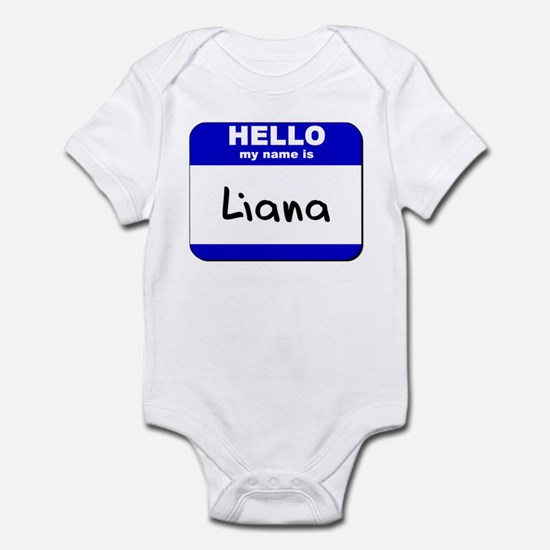 hello my name is liana  Infant Bodysuit