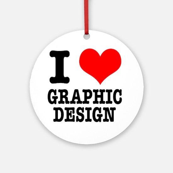 I Heart (Love) Graphic Design Ornament (Round)